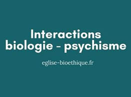 Interactions biologie-psychisme